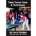 Table Tennis Tales & Techniques - Book by Larry Hodges