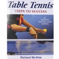 PING PONG MISC Table Tennis Steps to Success (Richard McAffee)
