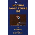 Modern Table Tennis 102 Video Instruction Program