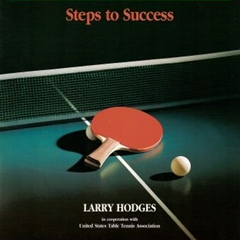 Table Tennis Steps to Success - Larry Hodges